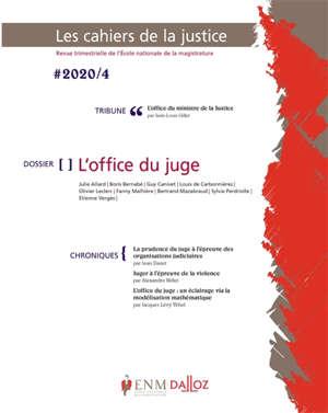 Cahiers de la justice (Les) - Revue de L'ENM. n° 4 (2020), L'office du juge