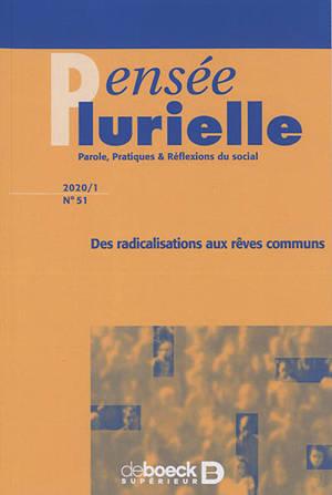 Pensée plurielle. n° 51, Des radicalisations aux rêves communs