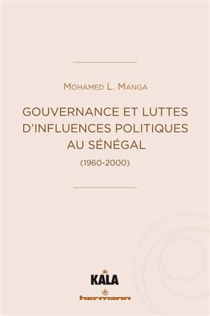 Gouvernance et luttes d'influences politiques au Sénégal : 1960-2000