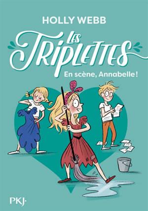 Les triplettes. Volume 5, En scène, Annabelle !