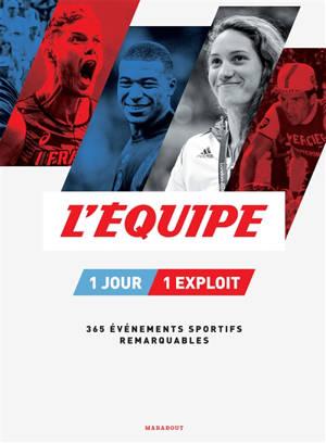 L'Equipe : l'almanach 2021 : 1 jour, 1 exploit, 365 événements sportifs remarquables