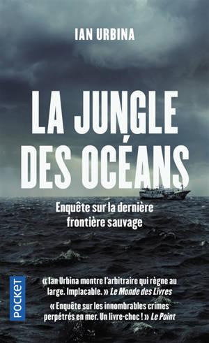 La jungle des océans : enquête sur la dernière frontière sauvage