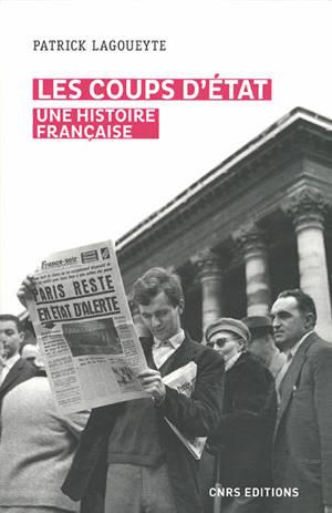 Les coups d'Etat : une histoire française