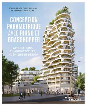 Conception paramétrique avec Rhino et Grasshopper : applications en architecture, ingénierie et design