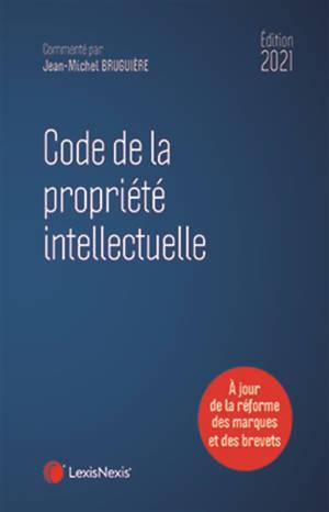 Code de la propriété intellectuelle 2021 : à jour de la réforme des marques et des brevets