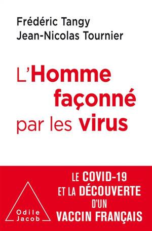 L'homme façonné par les virus : le Covid-19 et la découverte d'un vaccin français