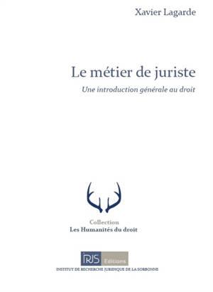 Le métier de juriste : une introduction générale au droit