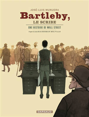 Bartleby, le scribe : une histoire de Wall Street