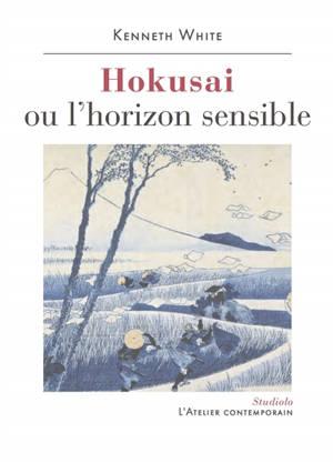 Hokusai ou L'horizon sensible : prélude à une esthétique du monde