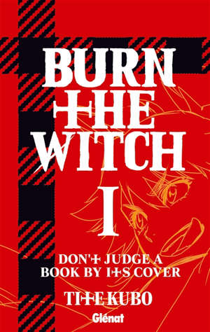 Burn the witch. Volume 1