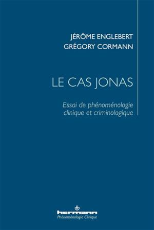 Le cas Jonas : essai de phénoménologie clinique et criminologique