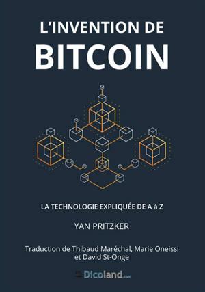 L'invention de Bitcoin : la technologie expliquée de A à Z