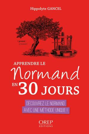 Apprendre le normand en 30 jours : découvrez le normand avec une méthode unique !