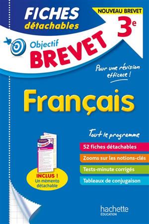Français 3e : tout le programme ! : nouveau brevet