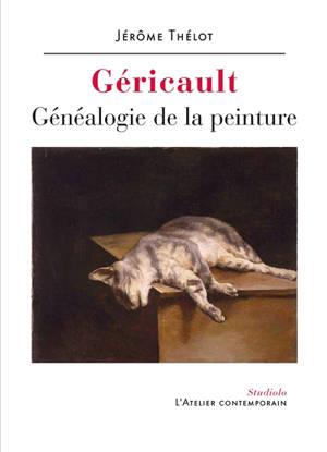 Géricault : généalogie de la peinture
