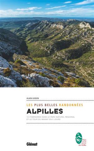 Alpilles : les plus belles randonnées : 15 itinéraires dans le parc naturel régional et le tour du massif en 5 jours