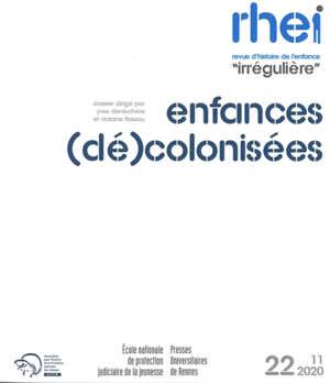 RHEI, revue d'histoire de l'enfance irrégulière. n° 22, Enfances (dé)colonisées