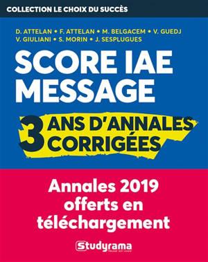 Score IAE Message : 3 ans d'annales corrigées : annales 2019 offerts en téléchargement