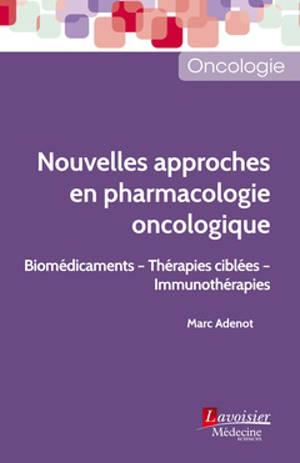 Nouvelles approches en pharmacologie oncologique : biomédicaments, thérapies ciblées, immunothérapies