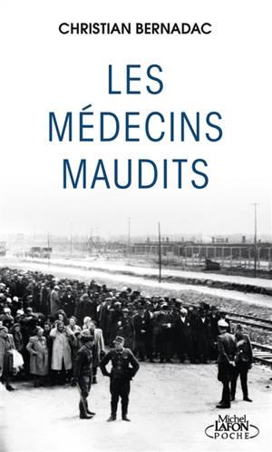 Les médecins maudits : dans les camps de concentration, des cobayes humains...