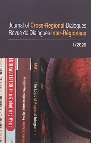 Journal of cross-regional dialogues = Revue de dialogues inter-régionaux. n° 1