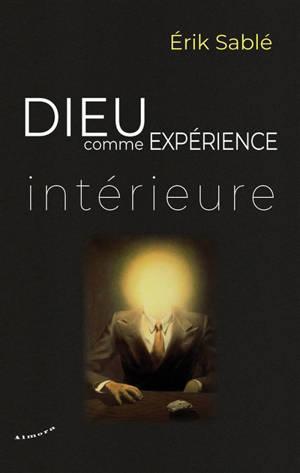 Dieu comme expérience intérieure