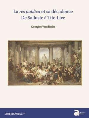 La res publica et sa décadence : de Salluste à Tite-Live