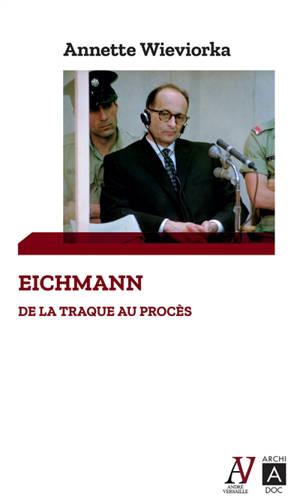 Eichmann : de la traque au procès