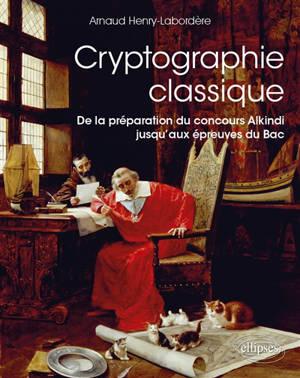 Cryptographie classique : de la préparation du concours Alkindi jusqu'aux épreuves du bac
