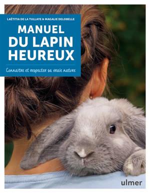 Manuel du lapin heureux : connaître et respecter sa vraie nature