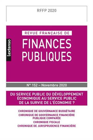 Revue française de finances publiques. n° 152, Du service public du développement économique au service public de la survie de l'économie ?