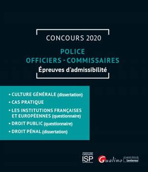 Police : officiers, commissaires : concours 2020, épreuves d'admissibilité