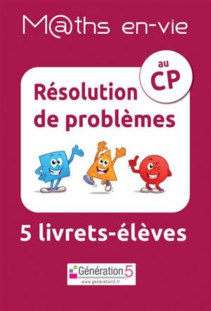 M@ths en-vie : résolution de problèmes au CP : 5 livrets-élèves
