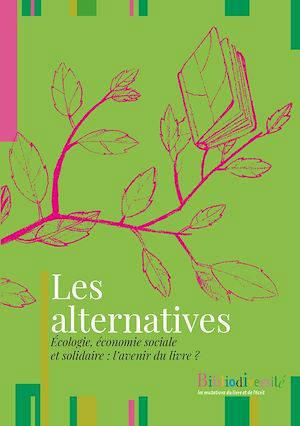 Les alternatives : écologie, économie sociale et solidaire : l'avenir du livre ?