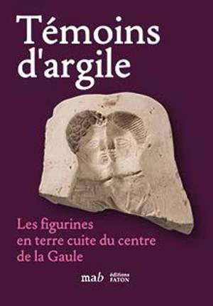 Témoins d'argile : les figurines en terre cuite du centre de la Gaule