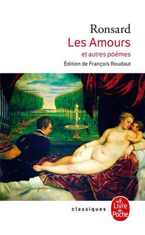 Les amours : et autres poèmes : première des sept parties des Oeuvres, édition de 1584