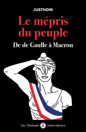 Le mépris du peuple : de de Gaulle à Macron