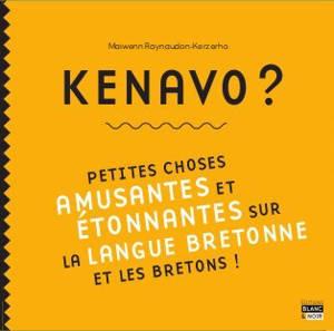 Kenavo ? : petites choses étonnantes et amusantes sur la langue bretonne et les Bretons !