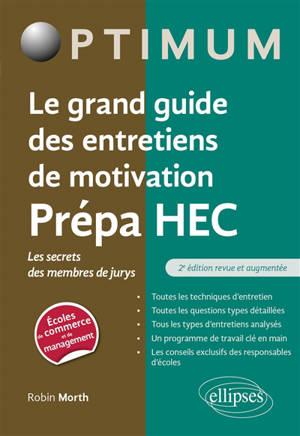 Le grand guide des entretiens de motivation prépa HEC : les secrets des membres de jurys