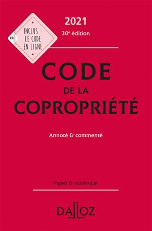 Code de la copropriété 2021 : annoté & commenté