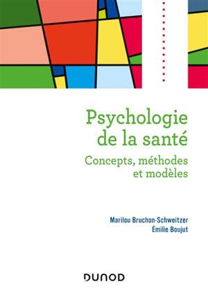 Psychologie de la santé : concepts, méthodes et modèles