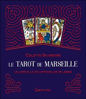 Le tarot de Marseille : le livre & le jeu officiel de 78 lames