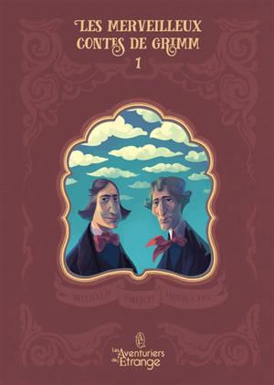 Les merveilleux contes de Grimm : volume 1