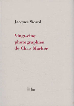 Vingt-cinq photographies de Chris Marker