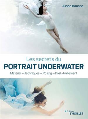 Les secrets du portrait underwater : matériel, techniques, posing, post-traitement