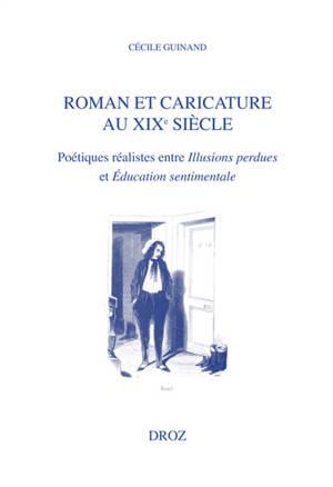 Roman et caricature au XIXe siècle : poétiques réalistes entre Illusions perdues et Education sentimentale