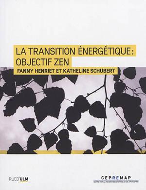 La transition énergétique : objectif Zen
