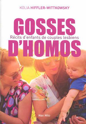 Gosses d'homos : récits d'enfants de couples lesbiens