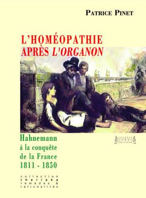 L'homéopathie après l'Organon : Hahnemann à la conquête de la France : 1811-1850