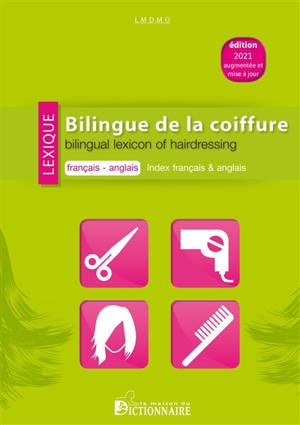 Lexique bilingue de la coiffure : français-anglais = Bilingual lexicon of hairdressing